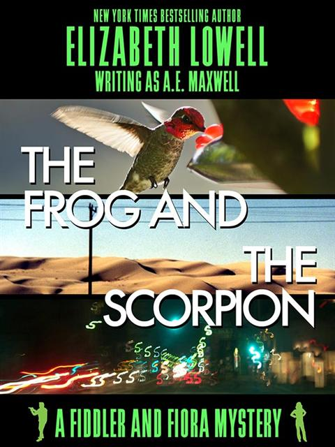 The Frog and the Scorpion by Elizabeth Lowell
