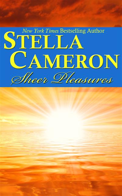 Sheer Pleasures by Stella Cameron
